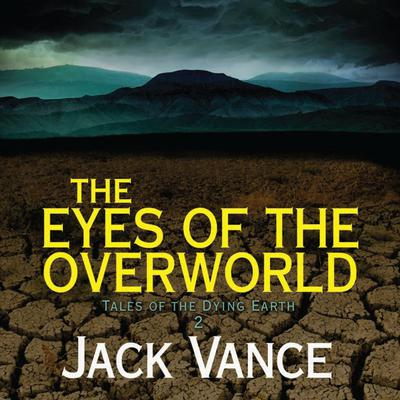 The Eyes of the Overworld Audiobook, by Jack Vance