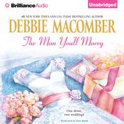 The Man Youll Marry: The First Man You Meet and The Man Youll Marry Audiobook, by Debbie Macomber