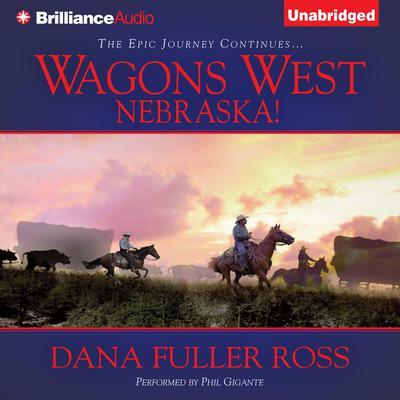 Wagons West Nebraska! Audiobook, by Dana Fuller Ross
