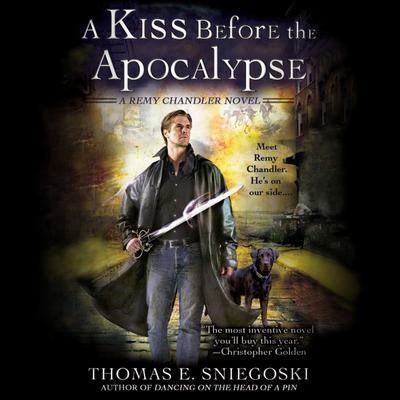 A Kiss Before the Apocalypse: A Remy Chandler Novel Audiobook, by Thomas E. Sniegoski