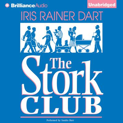 Stork Club Audiobook, by Iris Rainer Dart