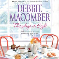 Thursdays at Eight Audiobook, by Debbie Macomber
