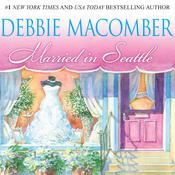 Married in Seattle: First Comes Marriage, Wanted: Perfect Partner Audiobook, by Debbie Macomber