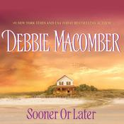 Sooner or Later, by Debbie Macomber