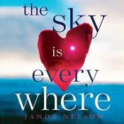 The Sky is Everywhere Audiobook, by Jandy Nelson