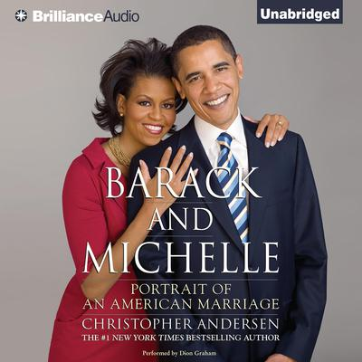 Barack and Michelle: Portrait of an American Marriage Audiobook, by Christopher Andersen