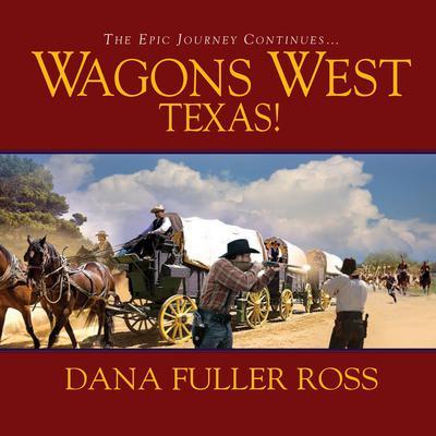 Wagons West Texas! Audiobook, by Dana Fuller Ross