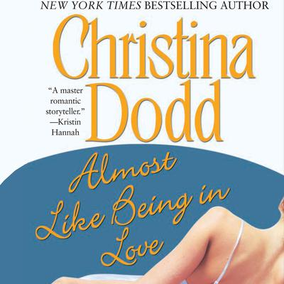 Almost Like Being in Love Audiobook, by Christina Dodd