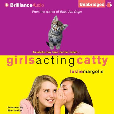 Girls Acting Catty Audiobook, by Leslie Margolis