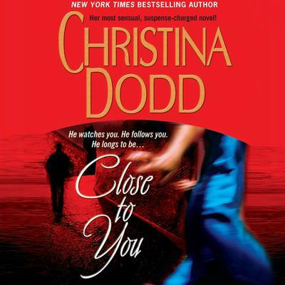 Close to You Audiobook, by Christina Dodd