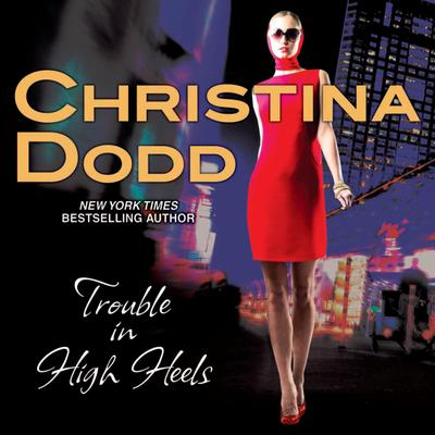 Trouble in High Heels Audiobook, by Christina Dodd