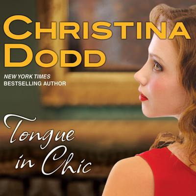 Tongue in Chic Audiobook, by Christina Dodd