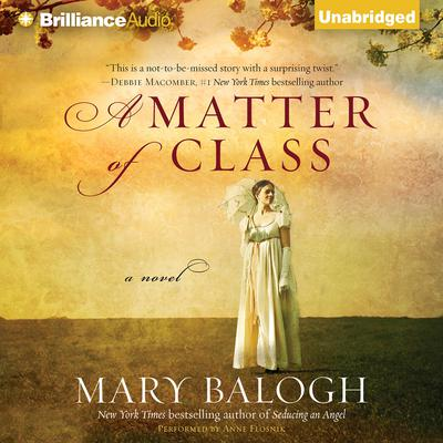 A Matter of Class Audiobook, by Mary Balogh