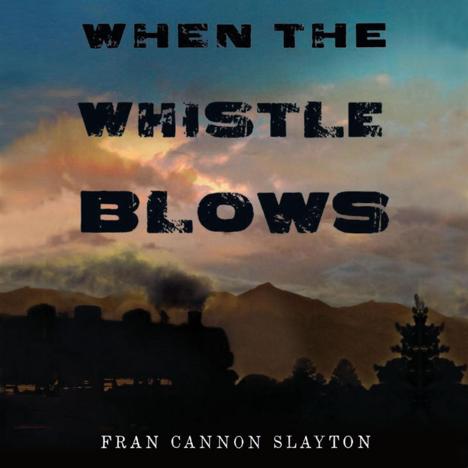 Printable When the Whistle Blows Audiobook Cover Art