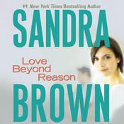 Love Beyond Reason Audiobook, by Sandra Brown