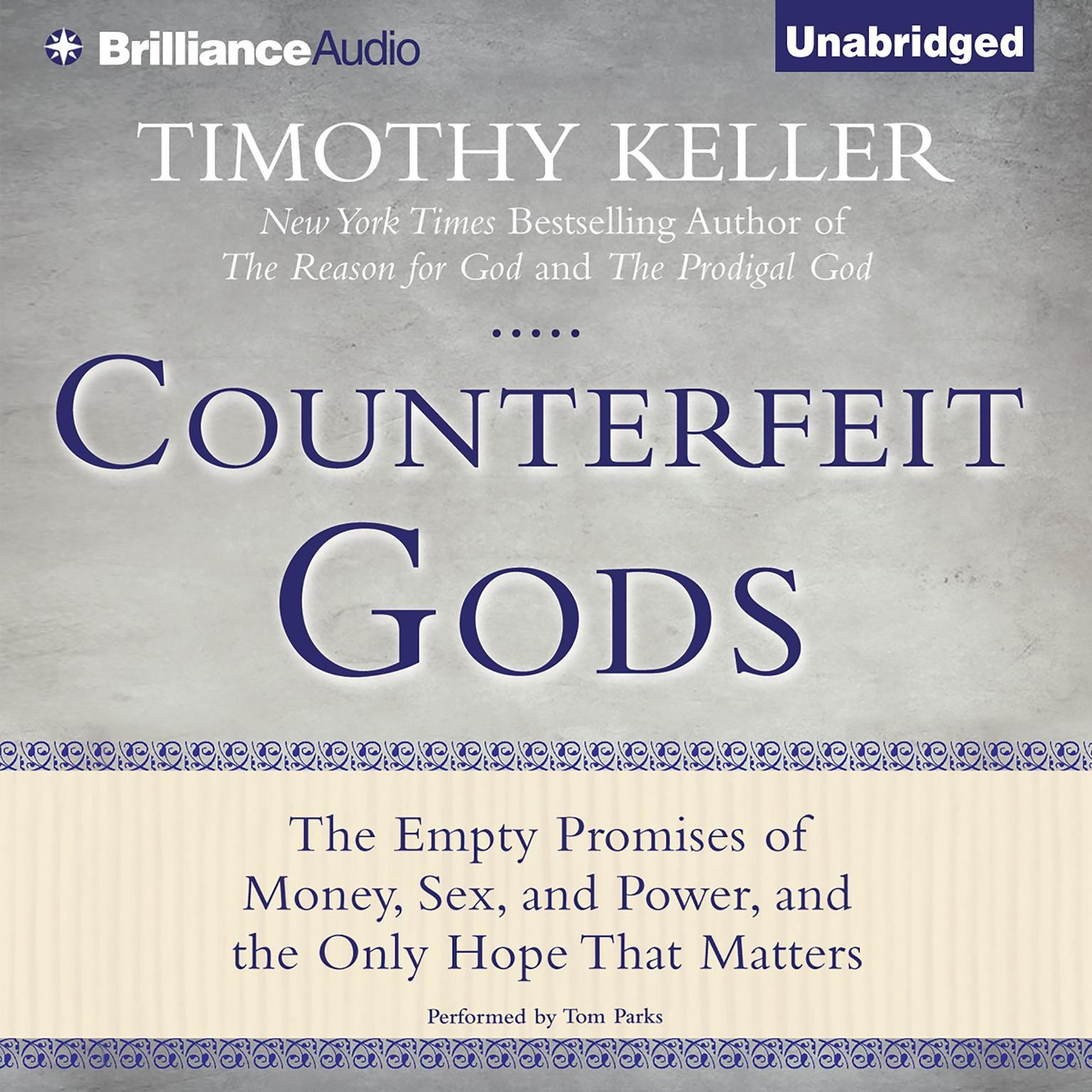 Printable Counterfeit Gods: The Empty Promises of Money, Sex, and Power, and the Only Hope that Matters Audiobook Cover Art