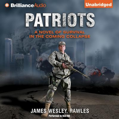 Patriots: A Novel of Survival in the Coming Collapse Audiobook, by James Wesley, Rawles