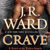 Crave: A Novel of the Fallen Angels, by J. R. Ward