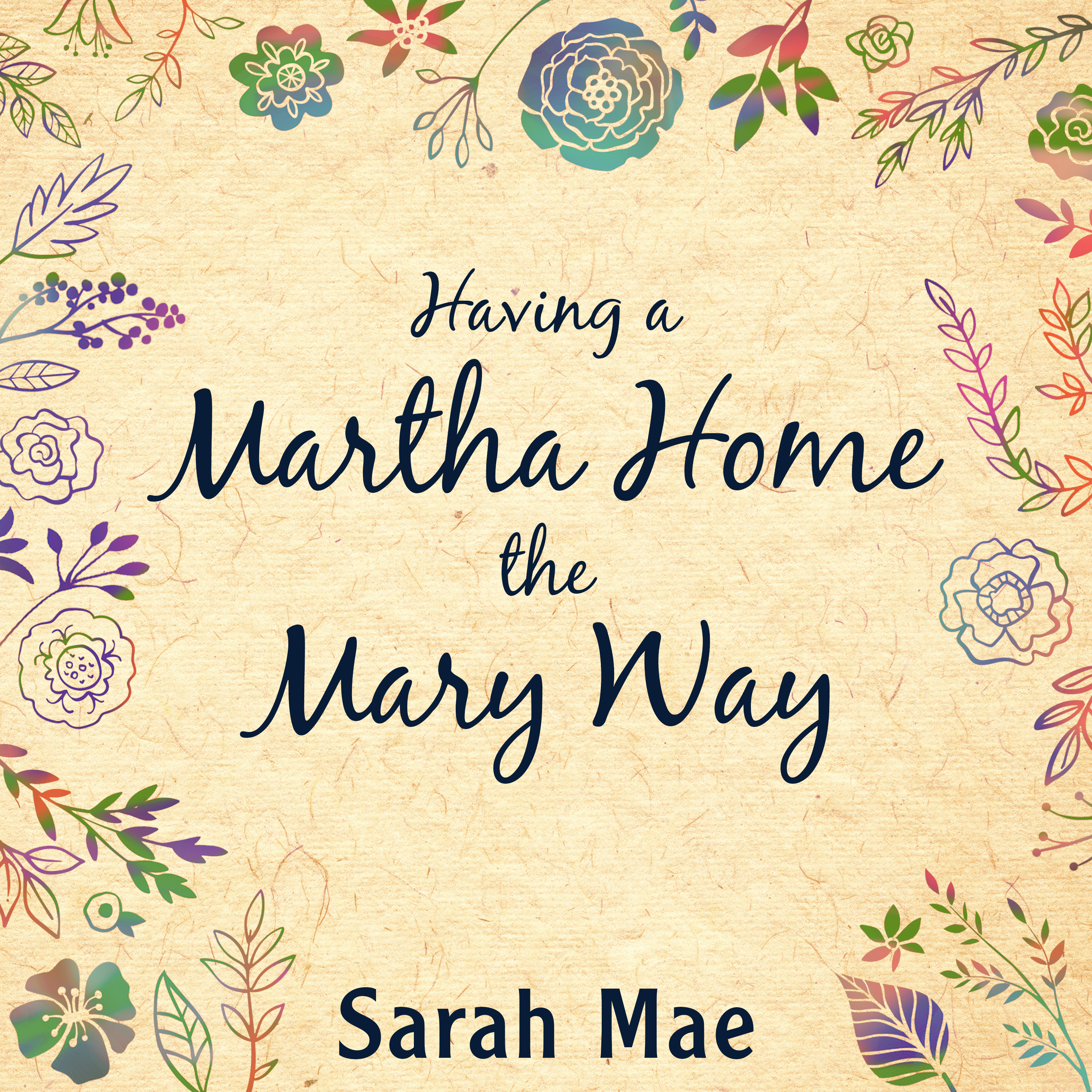 Printable Having a Martha Home the Mary Way: 31 Days to a Clean House and a Satisfied Soul Audiobook Cover Art