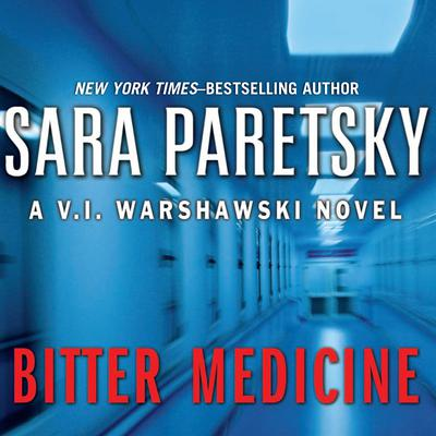 Bitter Medicine Audiobook, by Sara Paretsky
