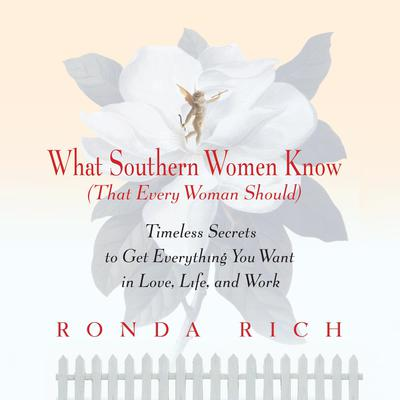 What Southern Women Know (That Every Woman Should) Audiobook, by Ronda Rich