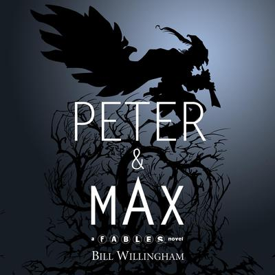 Peter & Max: A Fables Novel Audiobook, by Bill Willingham