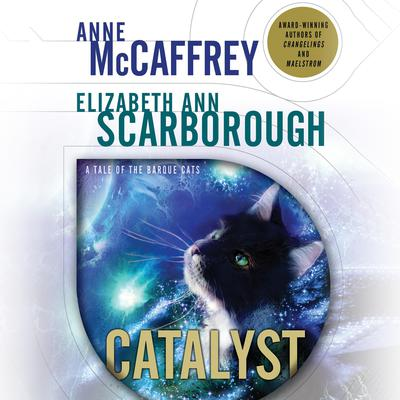 Catalyst: A Tale of the Barque Cats Audiobook, by Anne McCaffrey
