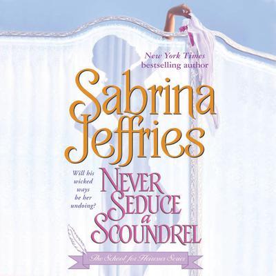 Never Seduce a Scoundrel Audiobook, by Sabrina Jeffries