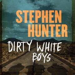 Dirty White Boys Audiobook, by Stephen Hunter