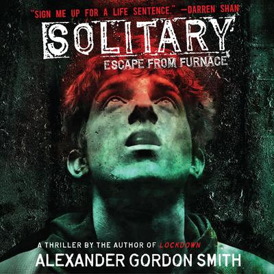 Solitary Audiobook, by Alexander Gordon Smith
