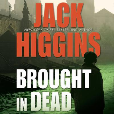 Brought In Dead Audiobook, by Jack Higgins