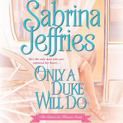 Only a Duke Will Do Audiobook, by Sabrina Jeffries