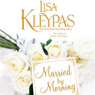 Married by Morning Audiobook, by Lisa Kleypas
