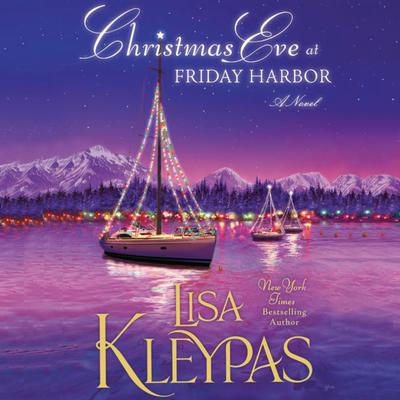 Christmas Eve at Friday Harbor: A Novel Audiobook, by Lisa Kleypas