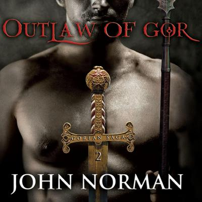 Outlaw of Gor Audiobook, by John Norman