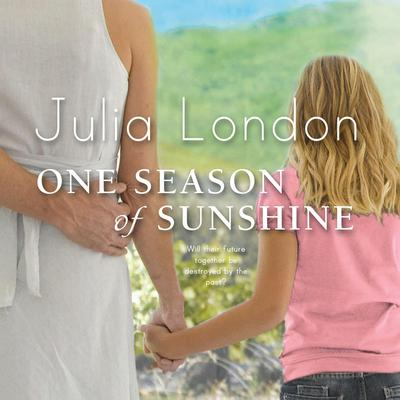 One Season of Sunshine Audiobook, by Julia London