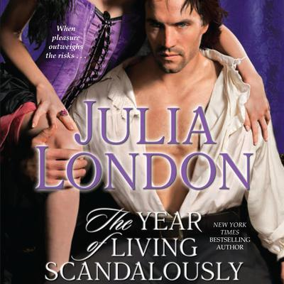 The Year of Living Scandalously Audiobook, by Julia London