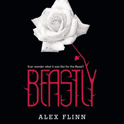Beastly Audiobook, by Alex Flinn