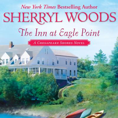The Inn at Eagle Point: A Chesapeake Shores Novel Audiobook, by Sherryl Woods