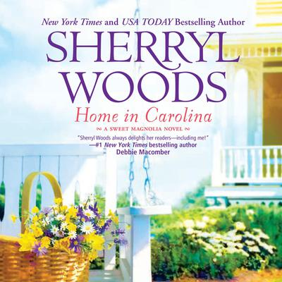 Home in Carolina Audiobook, by Sherryl Woods
