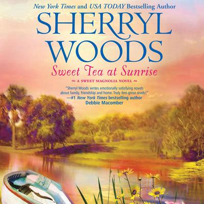 Sweet Tea at Sunrise Audiobook, by Sherryl Woods