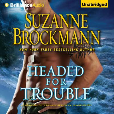 Headed for Trouble Audiobook, by Suzanne Brockmann