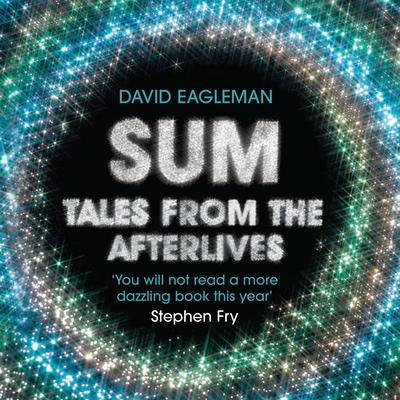Sum: Tales from the Afterlives Audiobook, by David Eagleman