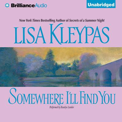 Somewhere Ill Find You Audiobook, by Lisa Kleypas