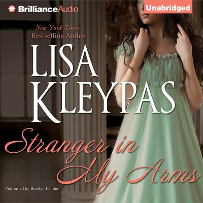 Stranger in My Arms Audiobook, by Lisa Kleypas