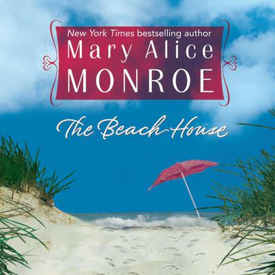 The Beach House Audiobook, by Mary Alice Monroe