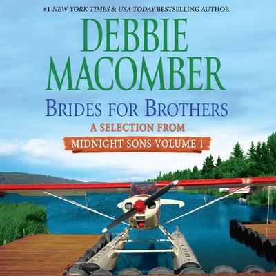Brides for Brothers: A Selection from Midnight Sons Volume 1 Audiobook, by Debbie Macomber