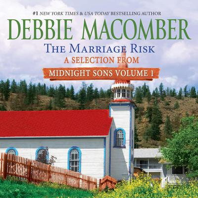 Marriage Risk, The: A Selection from Midnight Sons Volume 1 Audiobook, by Debbie Macomber