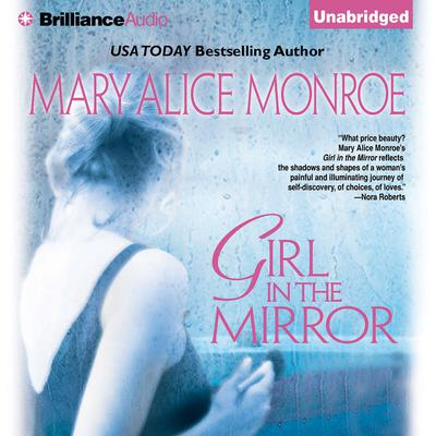 Girl in the Mirror Audiobook, by Mary Alice Monroe