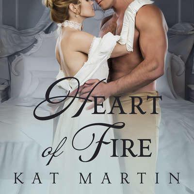 Heart of Fire Audiobook, by Kat Martin